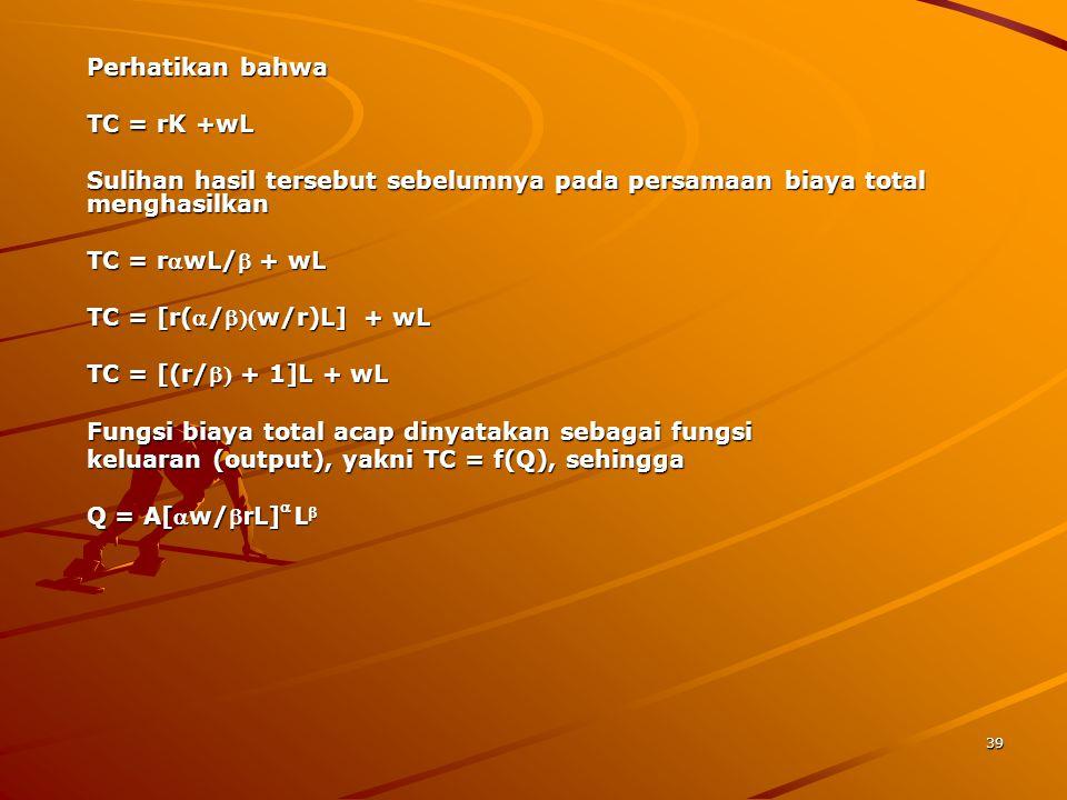 TC = [r(a/b)(w/r)L] + wL TC = [(r/b) + 1]L + wL